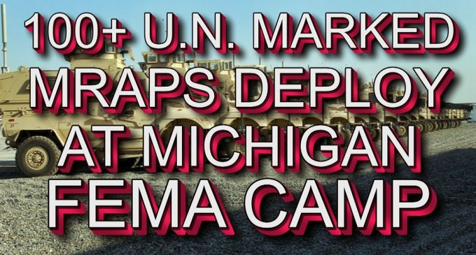 100 UN Marked MRAPS Deploy on U.S. Soil , FEMA Prepares For Unrest, Alleges Video