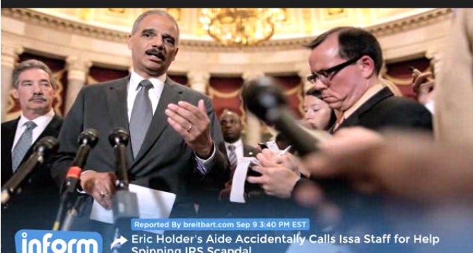 OOOPS: Holder Aide Accidentally Calls Issa's Staff For Help Spinning IRS Scandal