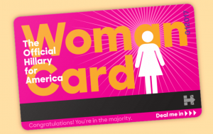 Hillary Clinton Woman Card