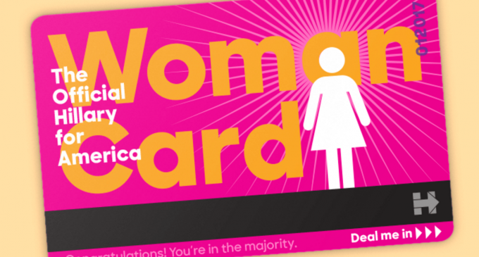 Hillary Gives up, Admits to Playing Woman Card, Distributes them Officially