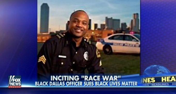 Dallas Cop Files Suit Against Black Lives Matter, Names Obama, Holder, Soros, Hillary Clinton, Farrakhan, Sharpton, Others