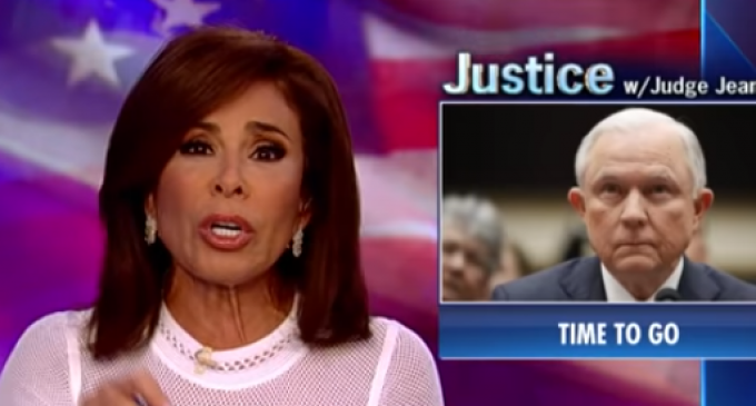 "Pirro to Sessions: ""Why Would You Stay in a Job Where You are Not Wanted?"""