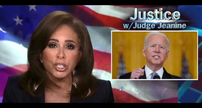 Judge Jeanine: Biden is a Stupid Fool Who Should Not Only Be Impeached But Court Martialed